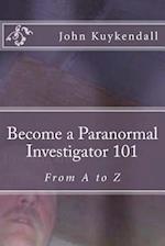 Become a Paranormal Investigator 101