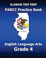 Illinois Test Prep Parcc Practice Book English Language Arts Grade 4