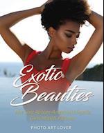 Exotic Beauties