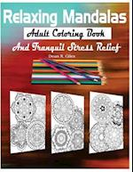 Relaxing Mandalas Adult Coloring Book and Tranquil Stress Relief