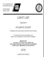 Light List Volume II Atlantic Coast Shrewsbury River, New Jersey to Little River, South Carolina 2016
