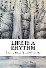 Life Is a Rhythm