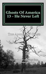 Ghosts of America 13 - He Never Left