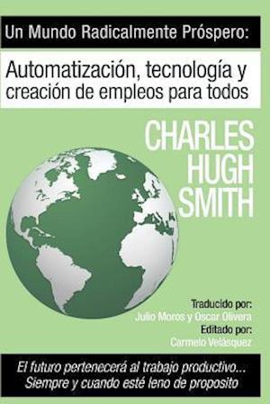 Bog, paperback Un Mundo Radicalmente Prospero af Charles Hugh Smith