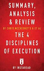 Summary, Analysis & Review of Chris McChesney's & et al the 4 Disciplines of Execution by Instaread