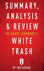 Summary, Analysis & Review of Nancy Isenberg's White Trash by Instaread