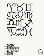The Zodiac, the Horoscope, the Astrology and the Signs