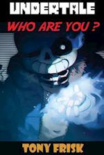 Undertale Who Are You