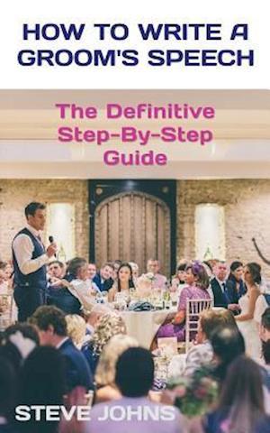 Bog, paperback How to Write a Groom's Speech af Steve Johns