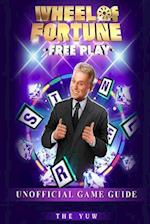 Wheel of Fortune Free Play Unofficial Game Guide