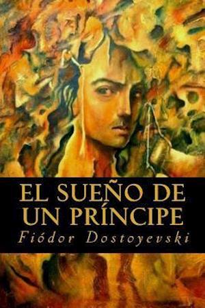 Bog, paperback El Sueno de Un Principe af Fiodor Dostoyevski