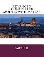 Advanced Econometric Models with MATLAB