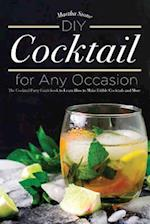 DIY Cocktails for Any Occasion