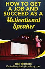 How to Get a Job and Succeed as a Motivational Speaker