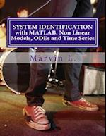 System Identification with MATLAB. Non Linear Models, Odes and Time Series