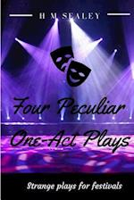 Four Peculiar One-Act Plays
