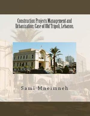Bog, paperback Construction Projects Management and Urbanization af Sami Saadeddine Mneimneh