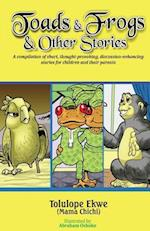 Toads and Frogs and Other Stories