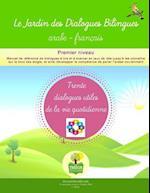 Le Jardin Des Dialogues Bilingues Arabe-Francais