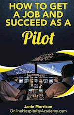 How to Get a Job and Succeed as a Pilot