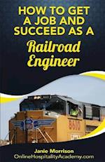 How to Get a Job and Succeed as a Railroad Engineer