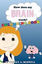 How Does My Brain Work? Colouring Book