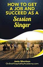 How to Get a Job and Succeed as a Session Singer