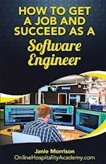 How to Get a Job and Succeed as a Software Engineer
