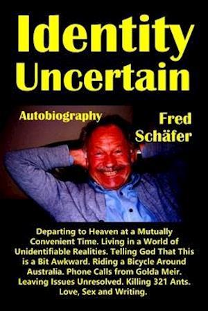 Bog, paperback Identity Uncertain af Fred Schafer