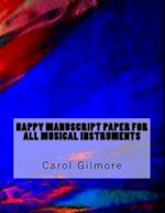 Happy Manuscript Paper for All Musical Instruments