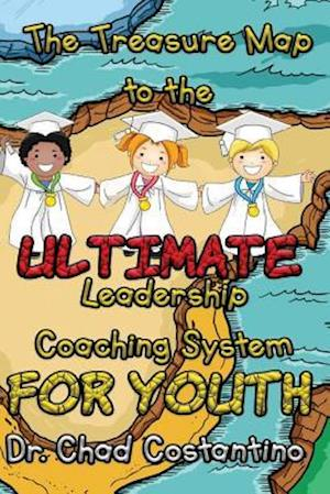 Bog, paperback The Treasure Map to the Ultimate Leadership Coaching System for Youth af Dr Chad Costantino