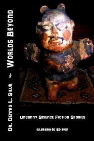 Bog, paperback Worlds Beyond af Dennis L. Siluk Dr H. C.