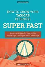 How to Grow Your Taxicab Business Super Fast