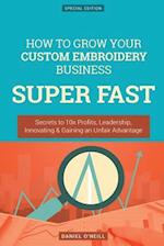 How to Grow Your Custom Embroidery Business Super Fast