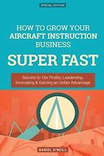 How to Grow Your Aircraft Instruction Business Super Fast