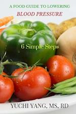 A Food Guide to Lowering Blood Pressure