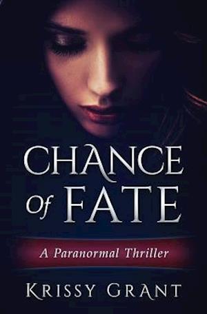 Bog, paperback Chance of Fate af Krissy Grant
