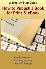 How to Publish a Book for Print and eBook