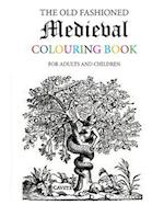 The Old Fashioned Medieval Colouring Book