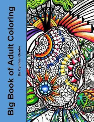 Bog, paperback Big Book of Adult Coloring af Cynthia Kloeter