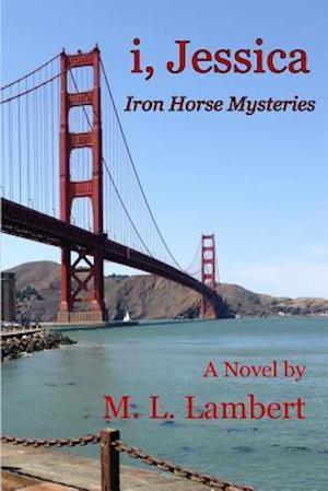 Bog, paperback I, Jessica - Iron Horse Mysteries af M. L. Lambert