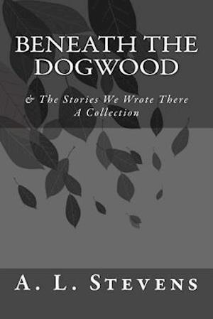 Bog, paperback Beneath the Dogwood af A. L. Stevens