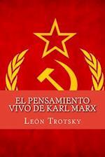 El Pensamiento Vivo de Karl Marx (Spanish Edition)
