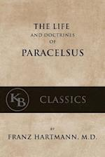 The Life and the Doctrines of Paracelsus