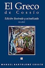 El Greco de Cossio. Edicion Ilustrada y Actualizada (En Color)
