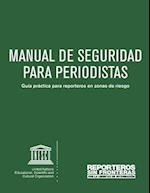 Manual de Seguridad Para Periodistas Guia Practica Para Reporteros En Zonas de Riesgo