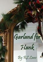 Garland for Hank