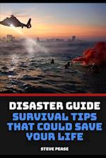 Disaster Guide Survival Tips That Could Save Your Life