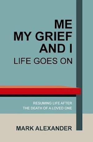 Bog, paperback Me, My Grief and I af Mark Alexander
