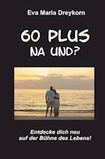 60plus - Na Und